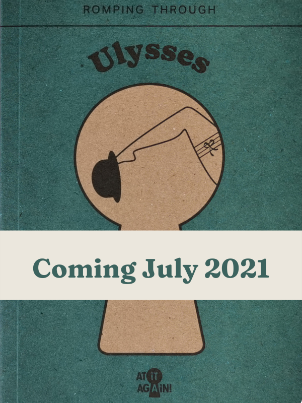 Romping through Ulysses by At it Again! Coming July 2021