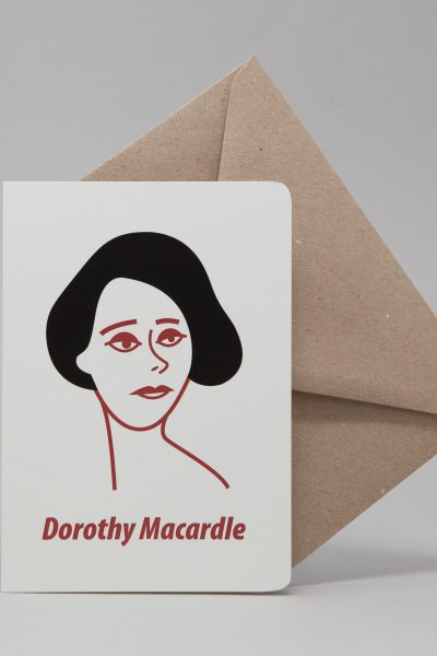 Dorothy Macardle Greting Card by At it Again!